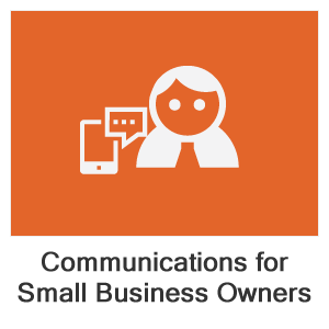 Communications for Small Business Owners