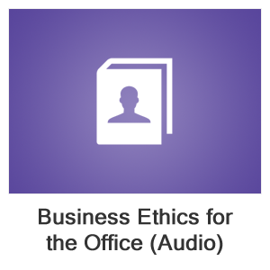 Business Ethics for the Office (Audio)