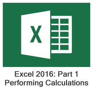 Excel 2016 Part 1, Lesson 2: Performing Calculations
