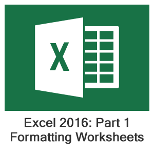 Excel 2016 Part 1, Lesson 4: Formatting a Worksheet