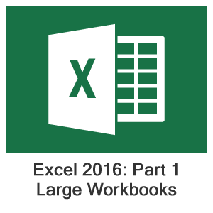 Excel 2016 Part 1, Lesson 6: Managing Large Workbooks