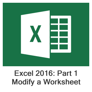 Excel 2016 Part 1, Lesson 3: Modifying a Worksheet