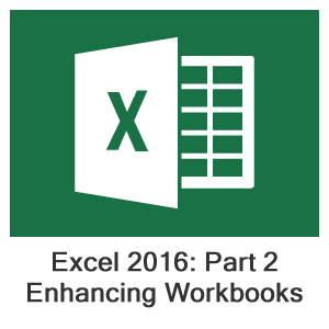 Excel 2016 Part 2, Lesson 7: Enhancing Workbooks