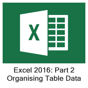 Excel 2016 Part 2, Lesson 3: Organizing Worksheet Data with Tables