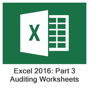 Excel 2016 Part 3, Lesson 2: Auditing Worksheets
