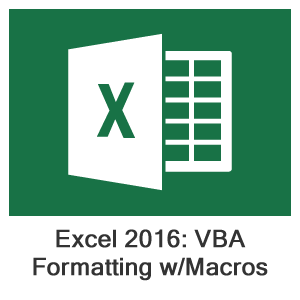Excel 2016 VBA, Lesson 2: Formatting Worksheets Using Macros