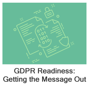 GDPR Readiness: Getting the Message Out