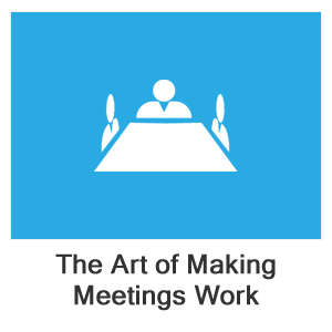 Meeting Management: The Art of Making Meetings Work