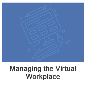 Managing the Virtual Workplace