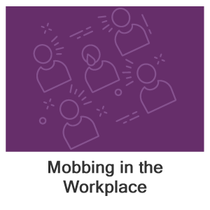 Mobbing in the Workplace