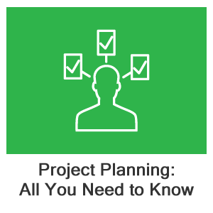 Project Planning: All You Need to Know