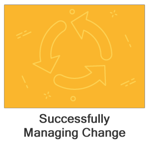 Successfully Managing Change