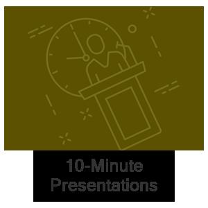 Ten-Minute Presentations