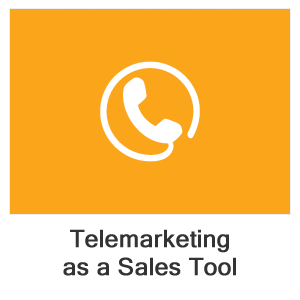 Telemarketing: Using the Telephone as a Sales Tool